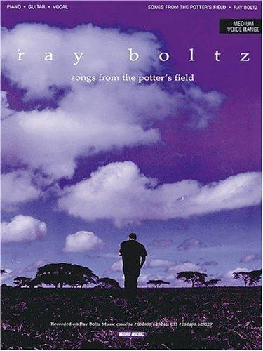 Ray Boltz - Songs from the Potter's Field by Ray Boltz