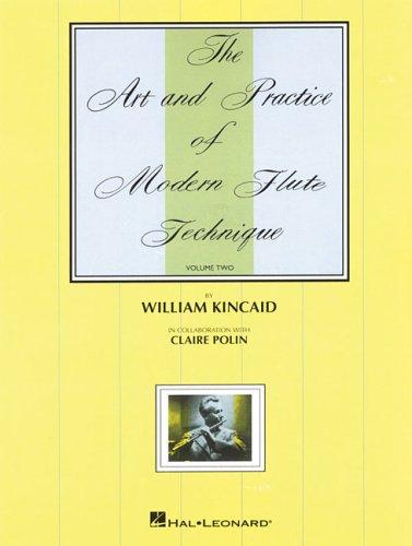 The Art and Practice of Modern Technique for Flute, Vol 2 (Art & Practice of Modern Flute Technique) by William Kincaid