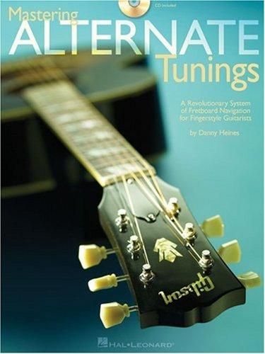 MASTERING ALTERNATE TUNINGS by Danny Heines