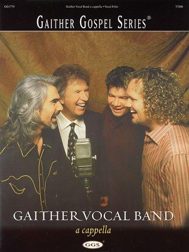 Gaither Vocal Band - A Cappella by Gaither Vocal Band