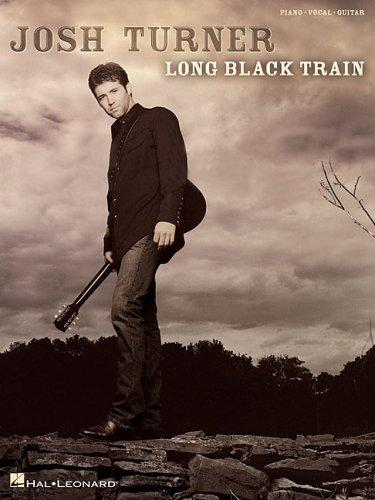 Josh Turner - Long Black Train by Josh Turner