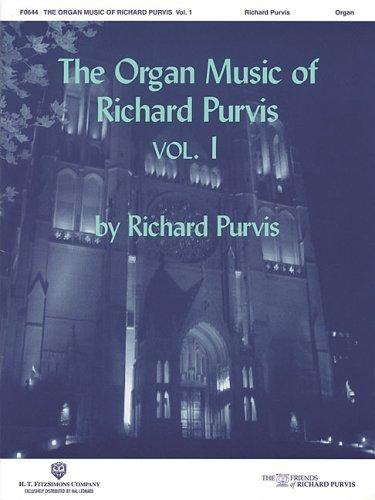 The Organ Music of Richard Purvis Volume 1 by Richard Purvis