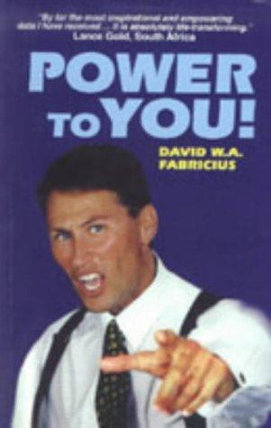 Power to You! by D.W.A. Fabricius