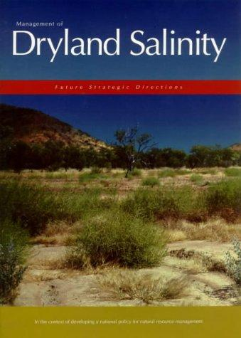 Management of Dryland Salinity (SCARM Report) by Committee on Argiculture and Resource Management Standing