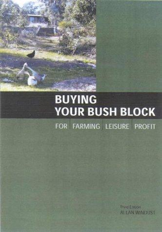 Buying Your Bush Block by A. Windust