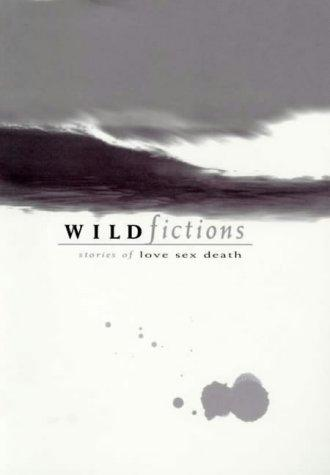 WILD FICTIONS by Shelley James