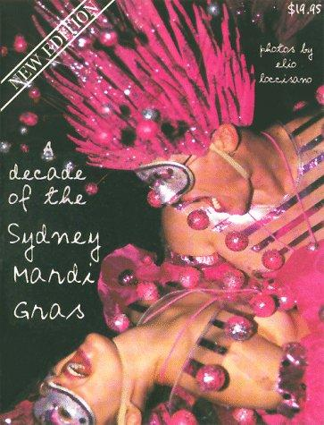 A Decade of the Sydney Mardi Gras by Elio Loccisano