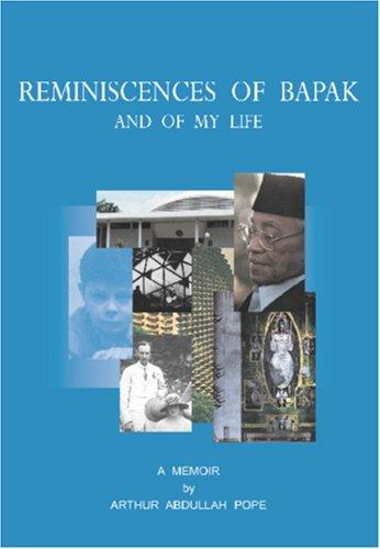 Reminiscences of Bapak by Arthur Abdullah Pope