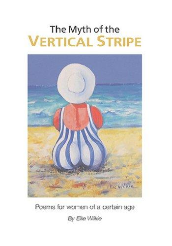 The Myth of the Vertical Stripe by Ellie Wilkie