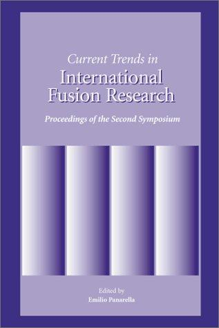 Current Trends in International Fusion Research by E. Panrella