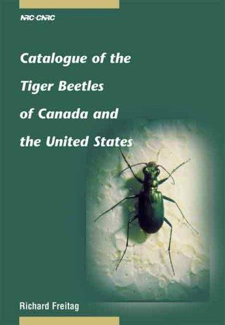 Catalogue of the Tiger Beetles of Canada and the United States by Richard Freitag