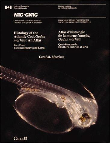 Histology of the Atlantic Cod, Gadus morhua by Carol M. Morrison