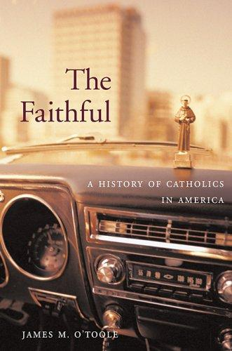 The Faithful by James M. O'Toole
