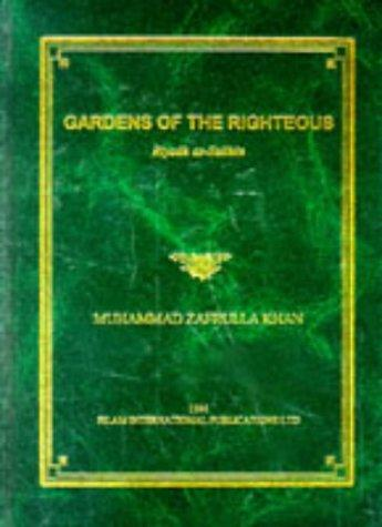 Gardens of the Righteous by Muhammad Z Khan