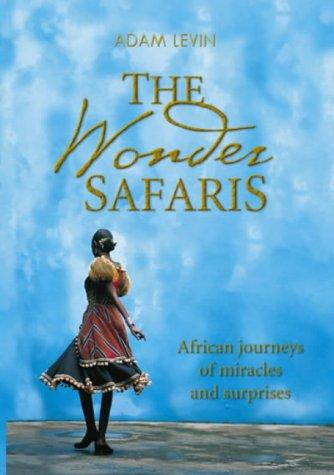 The wonder safaris by Adam Levin