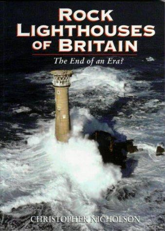 Rock Lighthouses of Britain by Christopher P. Nicholson