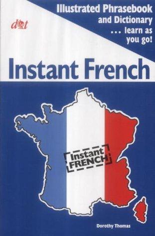 Instant French (Instant Language Guides) by Dorothy Thomas