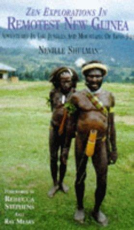 Zen explorations in remotest New Guinea