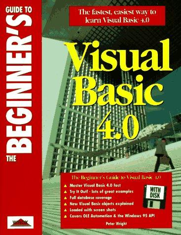 The beginner's guide to Visual Basic 4.0 by Peter Wright