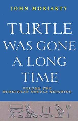 Turtle Was Gone a Long Time by John Moriarty