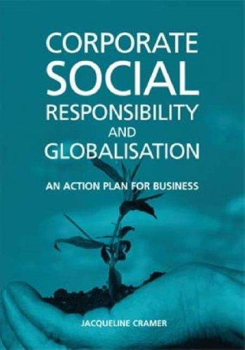 Corporate Social Responsibility and Globalisation: by Jacqueline Cramer