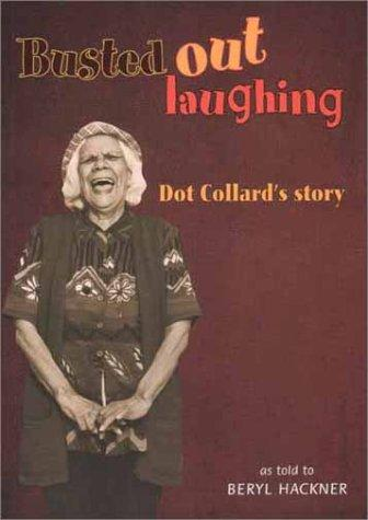 Busted out laughing by Dot Collard