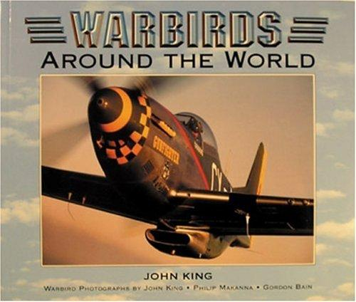 Warbirds Around the World by John King
