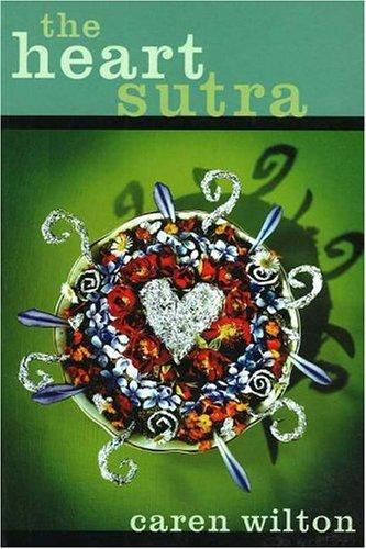 The heart sutra by Caren Wilton