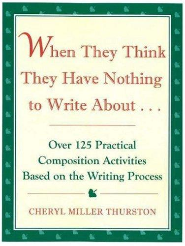 When They Think They Have Nothing to Write About by Cheryl Miller Thurston