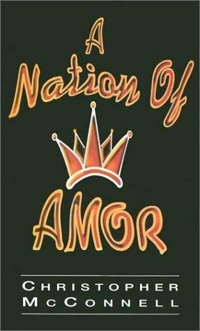 A nation of Amor by Christopher McConnell