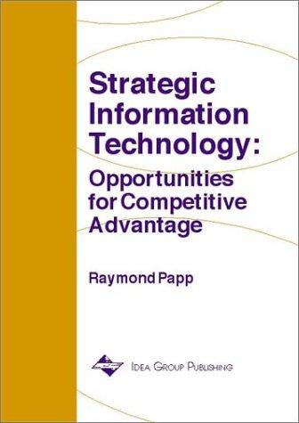Strategic Information Technology by Raymond Papp