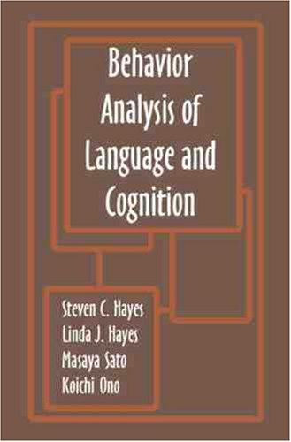 Behavior analysis of language and cognition by International Institute on Verbal Relations (4th 1992 Fujizakuroso Hotel, Japan)