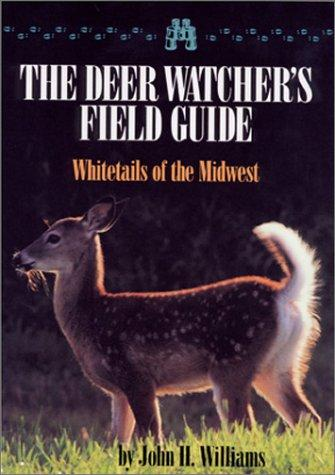 A deer watcher's field guide by Williams, John H.