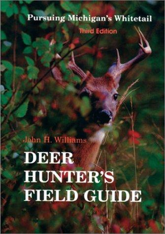 The Deer Hunter's Field Guide by John H. Williams
