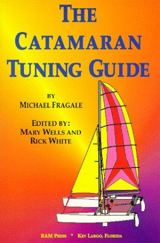 Catamaran Tuning Guide by Michael Fragale