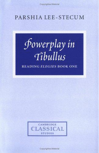 Powerplay in Tibullus by Parshia Lee-Stecum