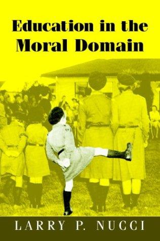 Education in the Moral Domain by Larry P. Nucci
