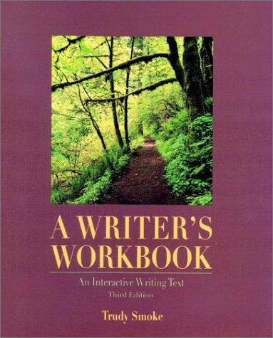 A Writer's Workbook  by Trudy Smoke