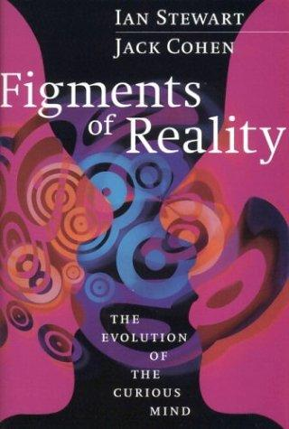 Figments of reality by Ian Stewart