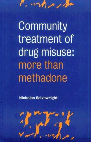 Community Treatment of Drug Misuse