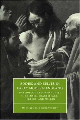 Bodies and selves in early modern England by Michael Carl Schoenfeldt