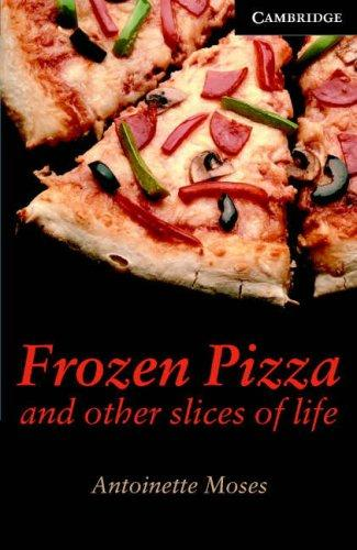 Frozen Pizza and Other Slices of Life Book and Audio CD Pack by Antoinette Moses