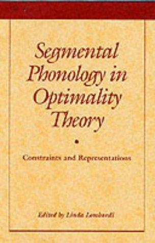 Segmental Phonology in Optimality Theory by Linda Lombardi
