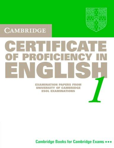 Cambridge Certificate of Proficiency in English 1 Student's Book by University of Cambridge Local Examinations Syndicate