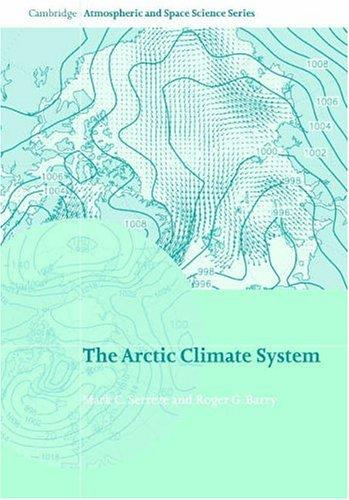 The Arctic Climate System (Cambridge Atmospheric and Space Science Series) by Mark C. Serreze, Roger G. Barry