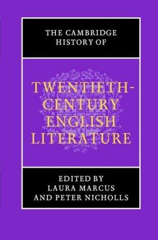 The Cambridge history of twentieth-century English literature by edited by Laura Marcus and Peter Nicholls.