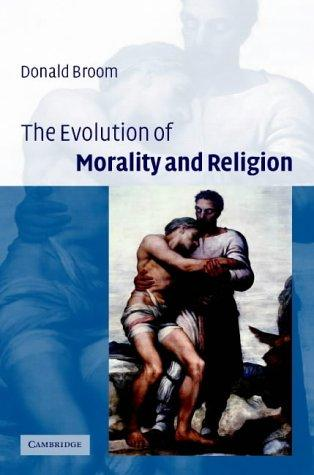 The Evolution of Morality and Religion by Donald M. Broom