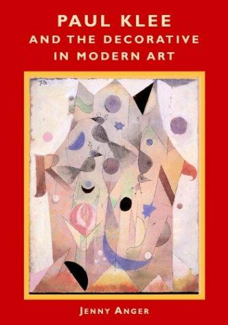 Paul Klee and the Decorative in Modern Art by Jenny Anger