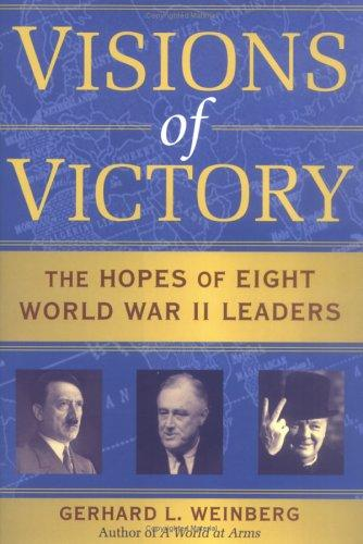 Visions of victory by Gerhard L. Weinberg