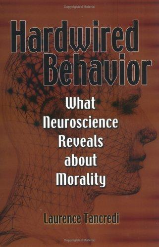 Hardwired behavior by Laurence R. Tancredi